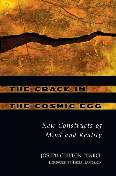 Crack in the Cosmic Egg : New Constructs of Mind and Reality
