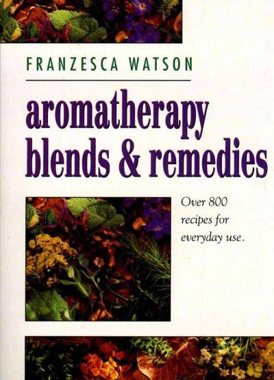 Aromatherapy Blends and Remedies
