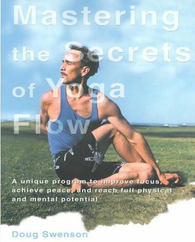 Mastering the Secrets of Yoga Flow