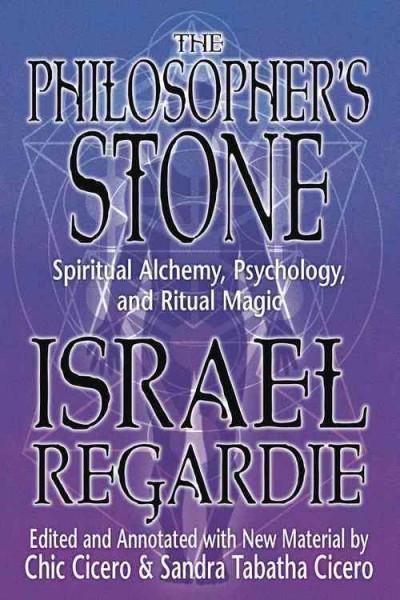 Philosopher's Stone : Spiritual Alchemy, Psychology, and Ritual Magic