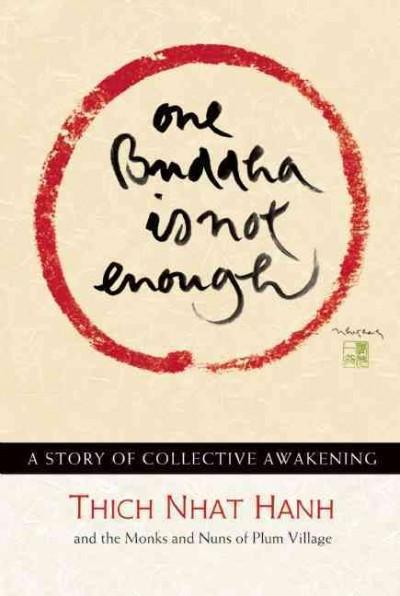 One Buddha Is Not Enough : A Story of Collective Awakening