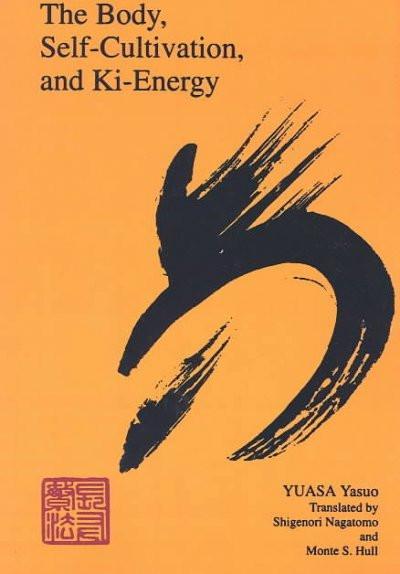 Body, Self-Cultivation, and Ki-Energy