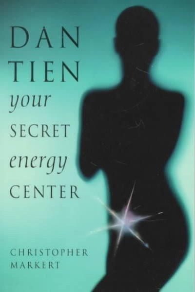 Dan-Tien : Your Secret Energy Center