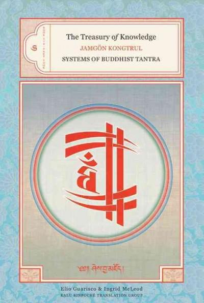 Treasury Of Knowledge : Systems Of Buddhist Tantra