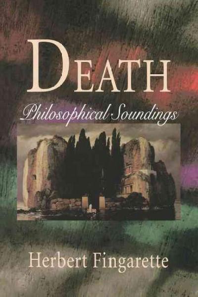 Death : Philosophical Soundings