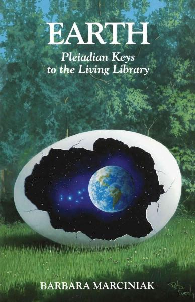 Earth : Pleiadian Keys to the Living Library