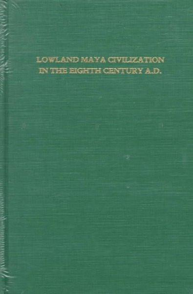Lowland Maya Civilization in the Eighth Century A.D.