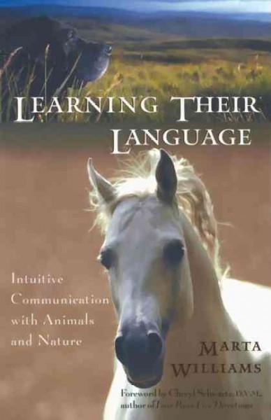 Learning Their Language : Intuitive Communication With Animals and Nature