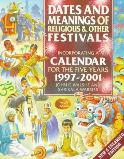 Dates and Meanings of Religious and Other Festivals