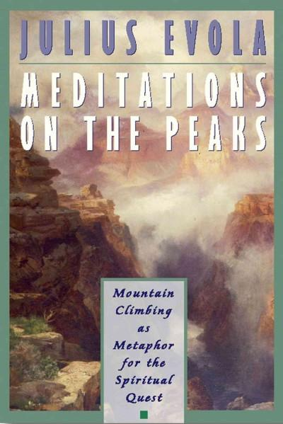 Meditations on the Peaks : Mountain Climbing As Metophor for the Spiritual Quest