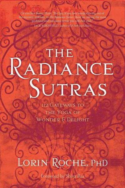Radiance Sutras : 112 Gateways to the Yoga of Wonder & Delight