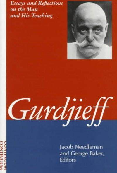 Gurdjieff : Essays and Reflections on the Man and His Teachings