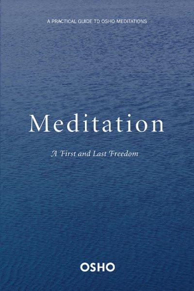 Meditation : The First And Last Freedom