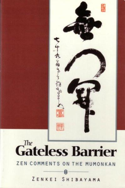Gateless Gate : Zen Comments on the Mumonkan