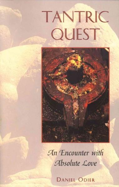 Tantric Quest : An Encounter With Absolute Love