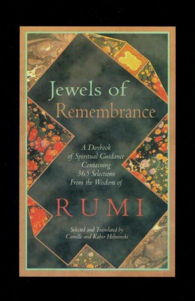 Jewels of Remembrance : A Daybook of Spiritual Guidance Containing 365 Selections from the Wisdom of Rumi