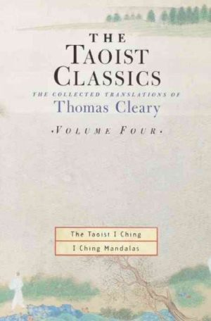 Taoist Classic : The Collected Translations of Thomas Cleary : The Taoist I Ching/I Ching Mandalas