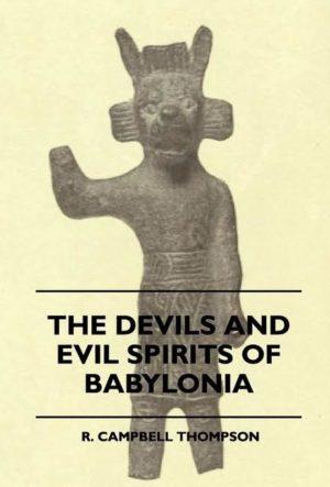 Devils and Evil Spirits of Babylonia