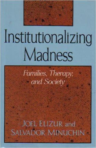 Institutionalizing Madness