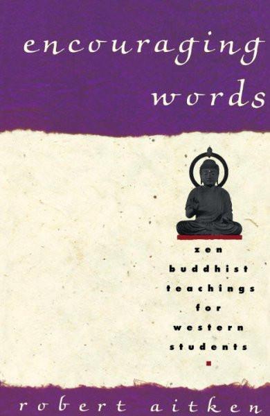 Encouraging Words : Zen Buddhist Teachings for Western Students