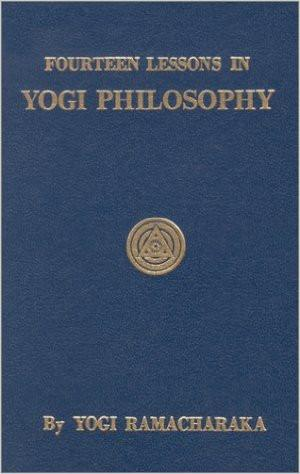 Fourteen Lessons in Yoga Philosophy