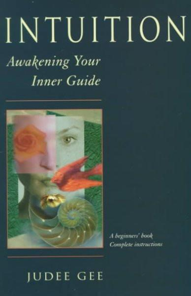 Intuition : Awakening Your Inner Guide