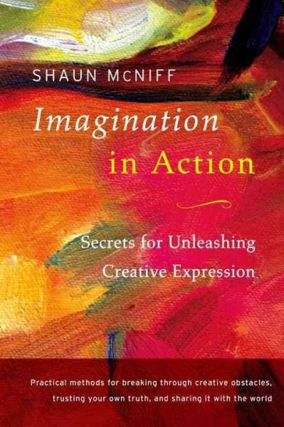 Imagination in Action : Secrets for Unleashing Creative Expression