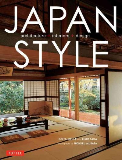 Japan Style : Architecture + Interiors + Design