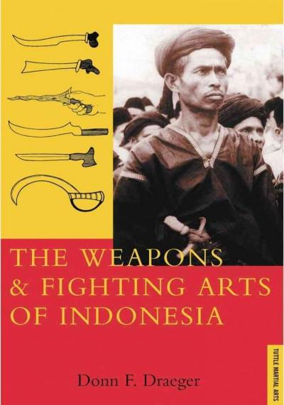 Weapons and Fighting Arts of Indonesia