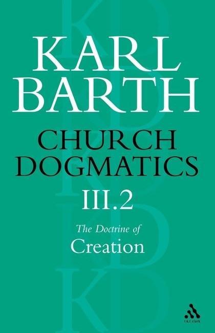 Church Dogmatics the Doctrine of Creation