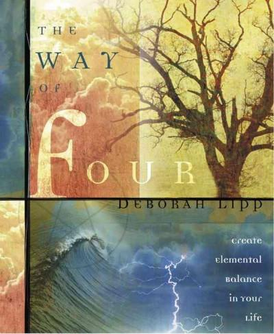 Way of Four : Create Elemental Balance in Your Life