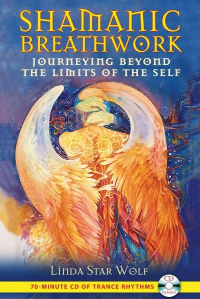 Shamanic Breathwork : Journeying Beyond the Limits of the Self
