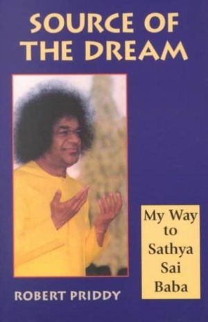 Source of the Dream : My Way to Sathya Sai Baba