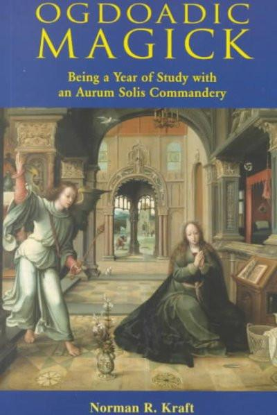 Ogdoadic Magic : Being a Year Study With an Aurum Solis Commandery