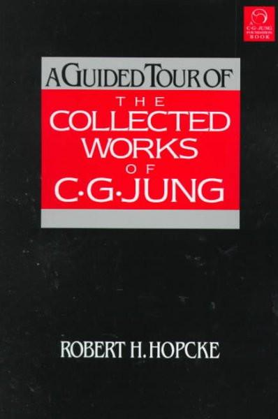 Guided Tour of the Collected Works of C.g. Jung
