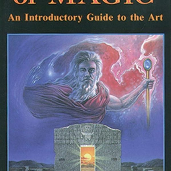 Practice of Magic : An Introductory Guide to the Art
