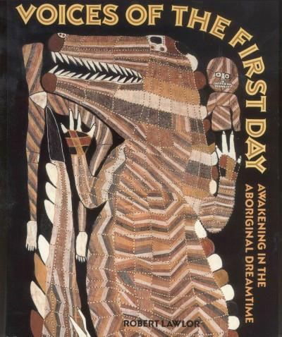 Voices of the 1st Day : Awakening in the Aboriginal Dreamtime