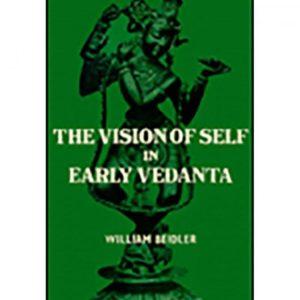 Vision of Self in Early Vedanta