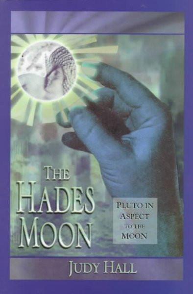 Hades Moon : Pluto in Aspect to the Moon
