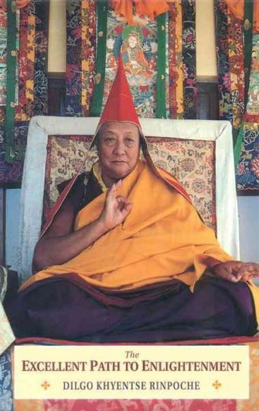 Excellent Path to Enlightenment : Oral Teachings on the Root Text of Jamyang Khyentse Wangpo
