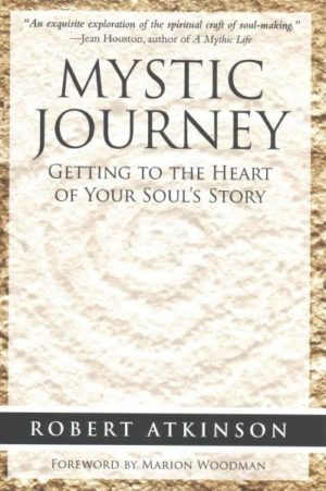 Mystic Journey : Getting to the Heart of Your Soul's Story