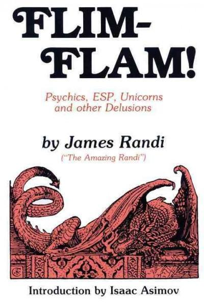 Flim-Flam : Psychics, Esp, Unicorns, and Other Delusions