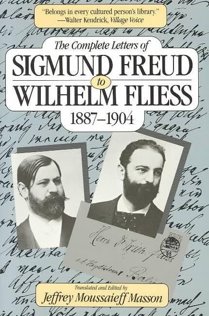 Complete Letters of Sigmund Freud to Wilhelm Fliess, 1887-1904