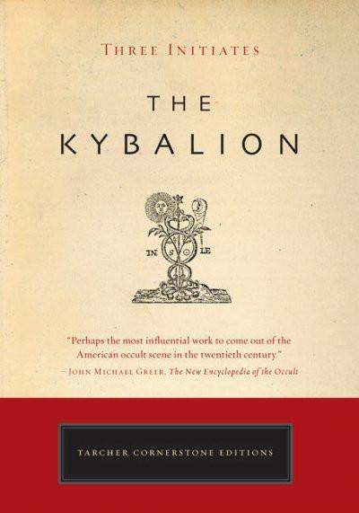 Kybalion : A Study of the Hermetic Philosophy of Ancient Egypt and Greece