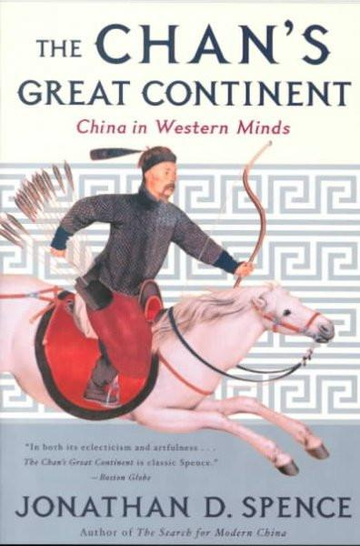 Chan's Great Continent : China in Western Minds