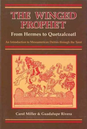 Winged Prophet : From Hermes to Quetzalcoatl