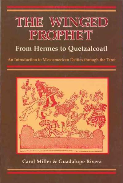 Winged Prophet : From Hermes to Quetzalcoatl