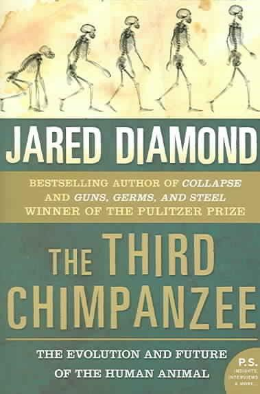 Third Chimpanzee : The Evolution And Future of the Human Animal