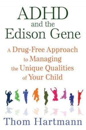 ADHD and the Edison Gene