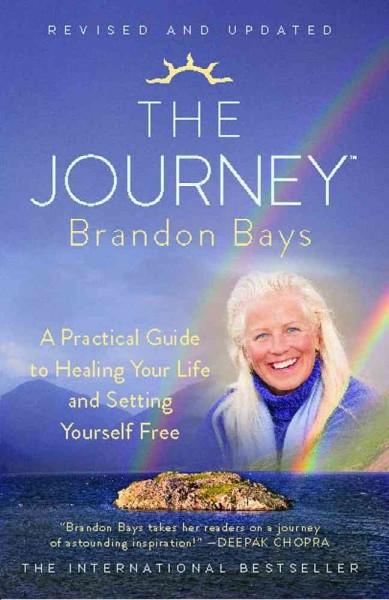 Journey : A Practical Guide to Healing Your Life and Setting Yourself Free